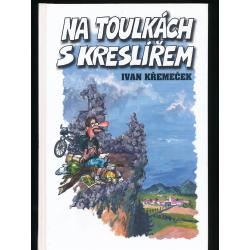 Na toulkách s kreslířem - Ivan Křemeček