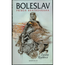 Boleslav   Příběh bratrovraha - Zuzana Koubková