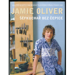 Jamie Oliver - Šéfkuchár bez čapice