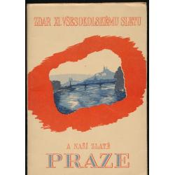 Zdar XI. všesokolskému sletu a naší zlaté Praze