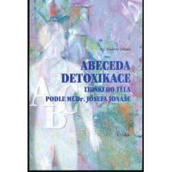 Abeceda - detoxikace lidského těla podle MUDr. Josefa Jonáše